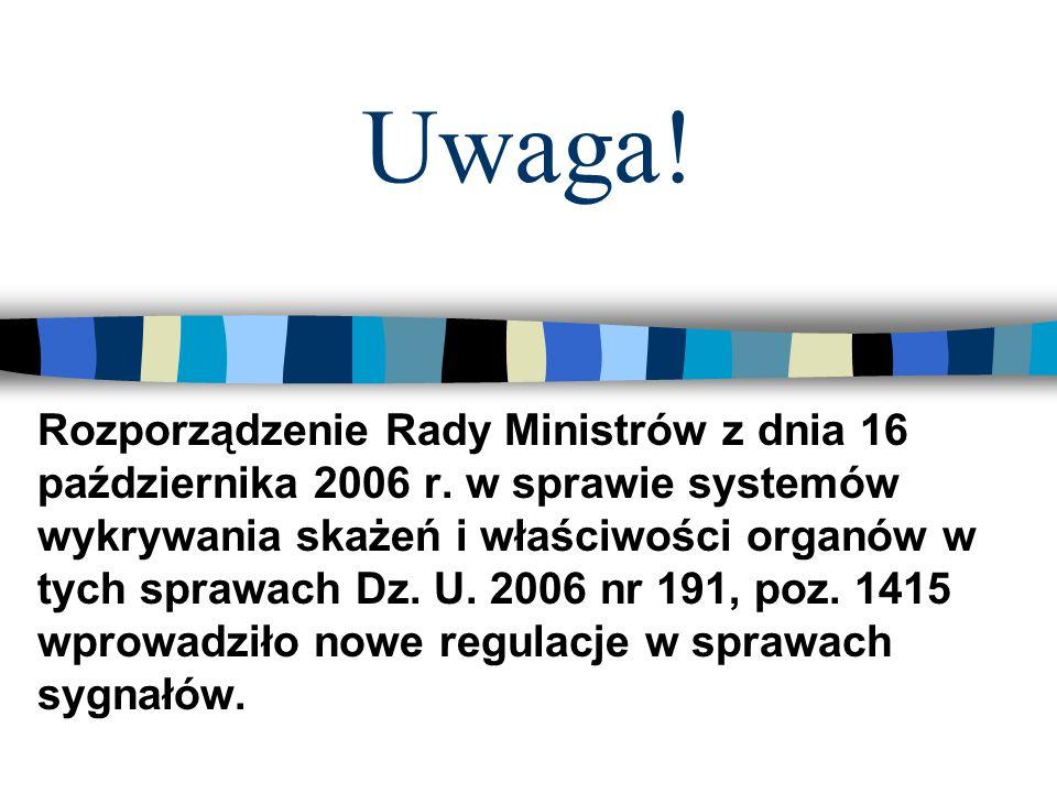 Uwaga.Rozporządzenie Rady Ministrów z dnia 16 października 2006 r.