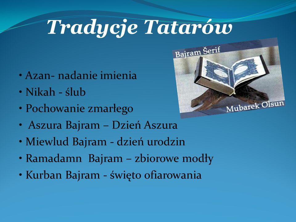 Tatarzy należą do muzułmańskiego obrządku sannickiego, praktykowanego w większości krajów muzułmańskich.