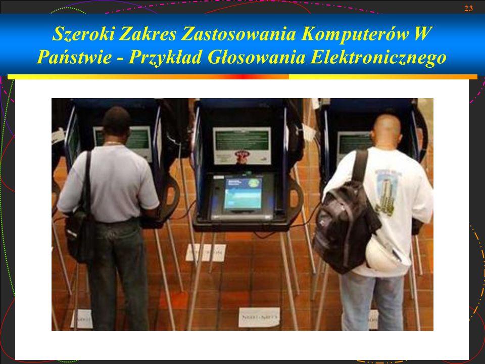 23 Szeroki Zakres Zastosowania Komputerów W Państwie - Przykład Głosowania Elektronicznego