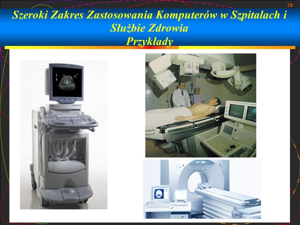 28 Szeroki Zakres Zastosowania Komputerów w Szpitalach i Służbie Zdrowia Przykłady