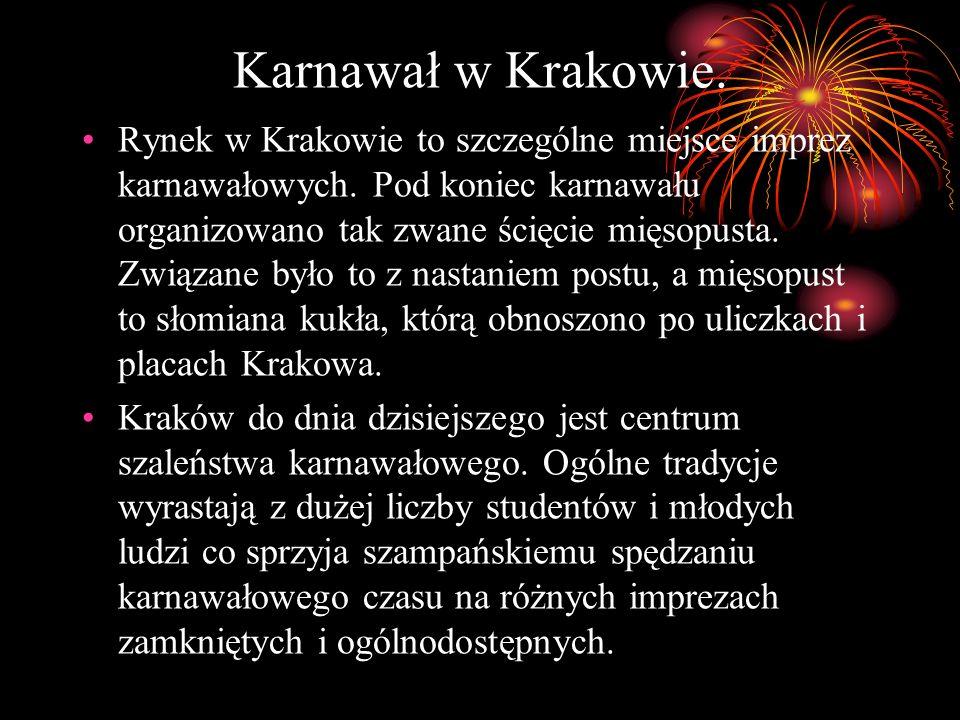 Karnawał w Krakowie. Rynek w Krakowie to szczególne miejsce imprez karnawałowych. Pod koniec karnawału organizowano tak zwane ścięcie mięsopusta. Zwią