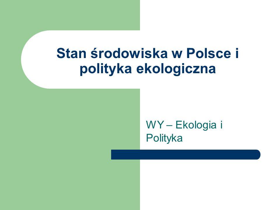 Stan środowiska w Polsce i polityka ekologiczna WY – Ekologia i Polityka