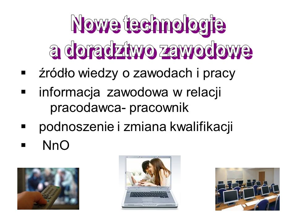 źródło wiedzy o zawodach i pracy informacja zawodowa w relacji pracodawca- pracownik podnoszenie i zmiana kwalifikacji NnO