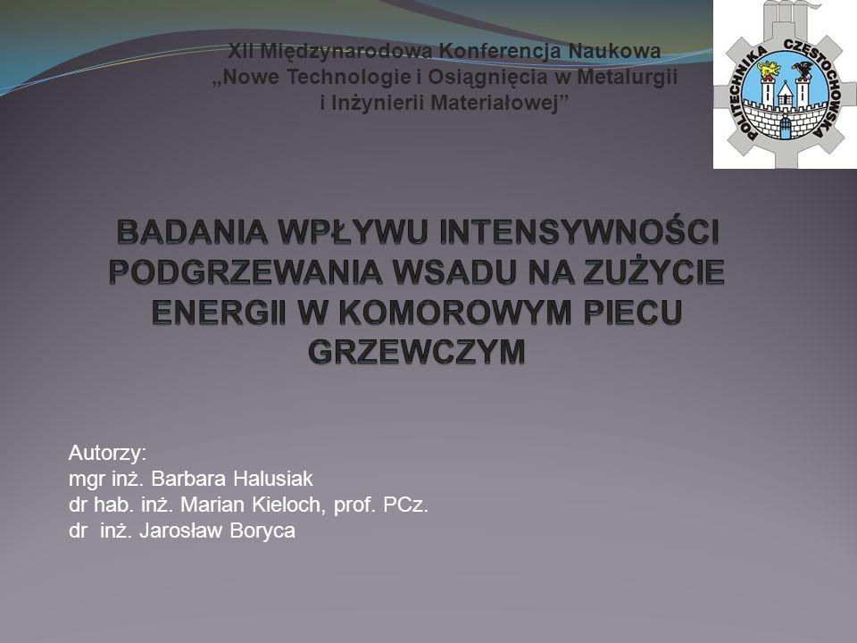 XII Międzynarodowa Konferencja Naukowa Nowe Technologie i Osiągnięcia w Metalurgii i Inżynierii Materiałowej Autorzy: mgr inż. Barbara Halusiak dr hab