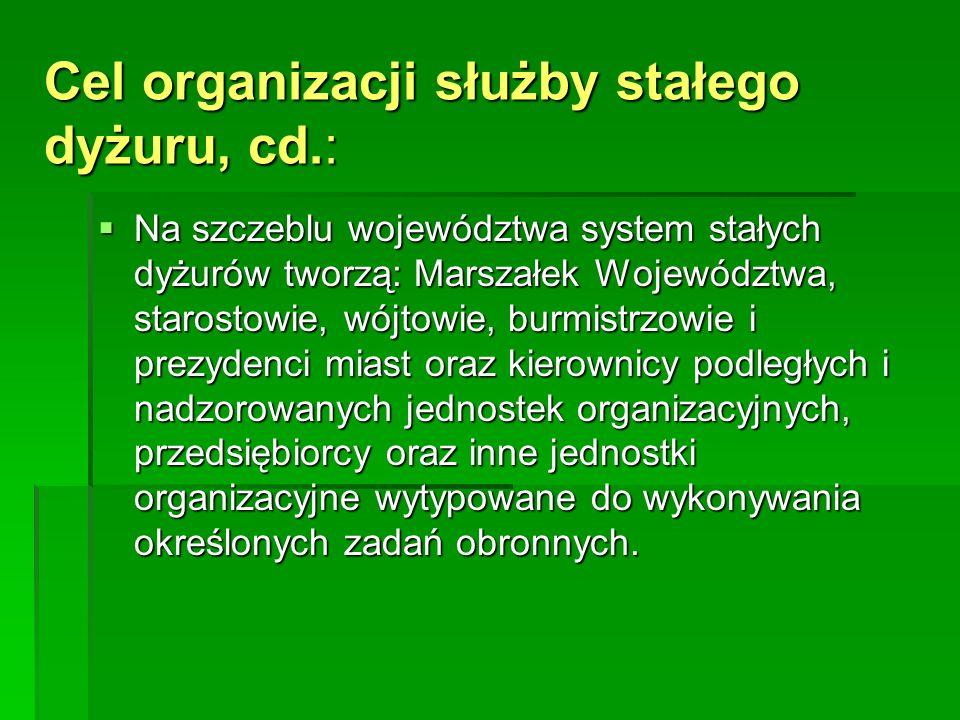 Na szczeblu województwa system stałych dyżurów tworzą: Marszałek Województwa, starostowie, wójtowie, burmistrzowie i prezydenci miast oraz kierownicy
