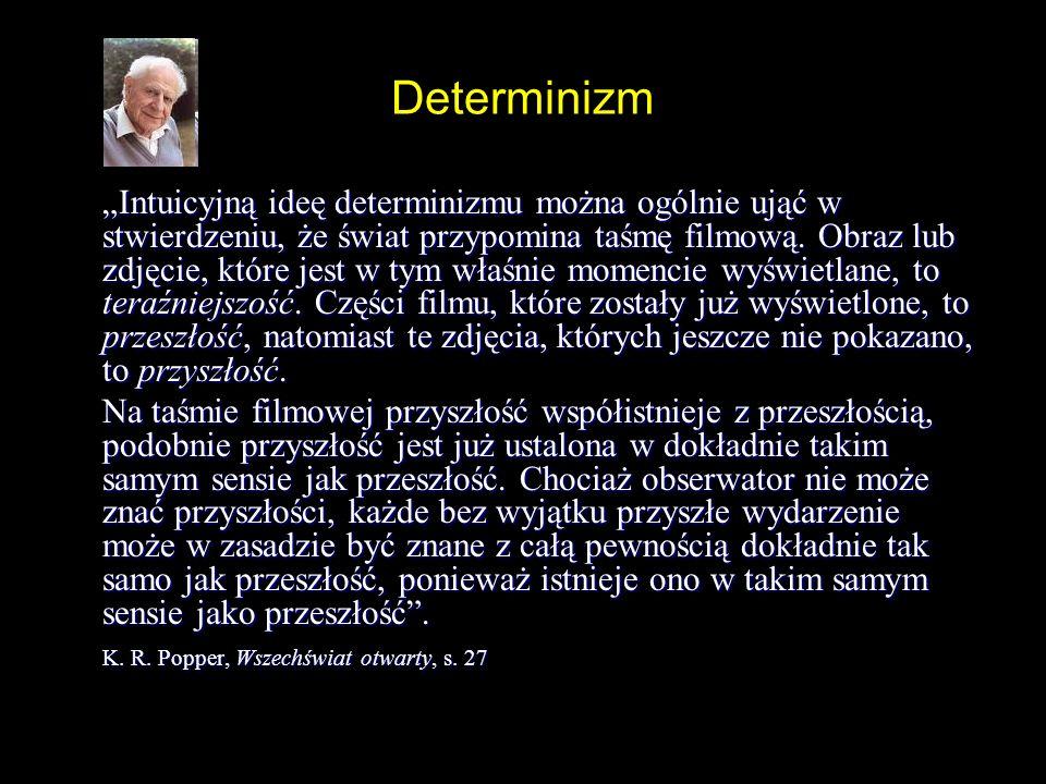 Uwagi o metodzie Nie analiza słów, ale analiza problemów (za Popperem) Nie analiza słów, ale analiza problemów (za Popperem) Ściślej – analiza teorii naukowych (fizyka klasyczna, mechanika kwantowa, teoria chaosu deterministycznego) pod kątem sporu determinizmu z indeterminizmem Ściślej – analiza teorii naukowych (fizyka klasyczna, mechanika kwantowa, teoria chaosu deterministycznego) pod kątem sporu determinizmu z indeterminizmem Problem dotyczy również ludzkiej wolności i odpowiedzialności Problem dotyczy również ludzkiej wolności i odpowiedzialności