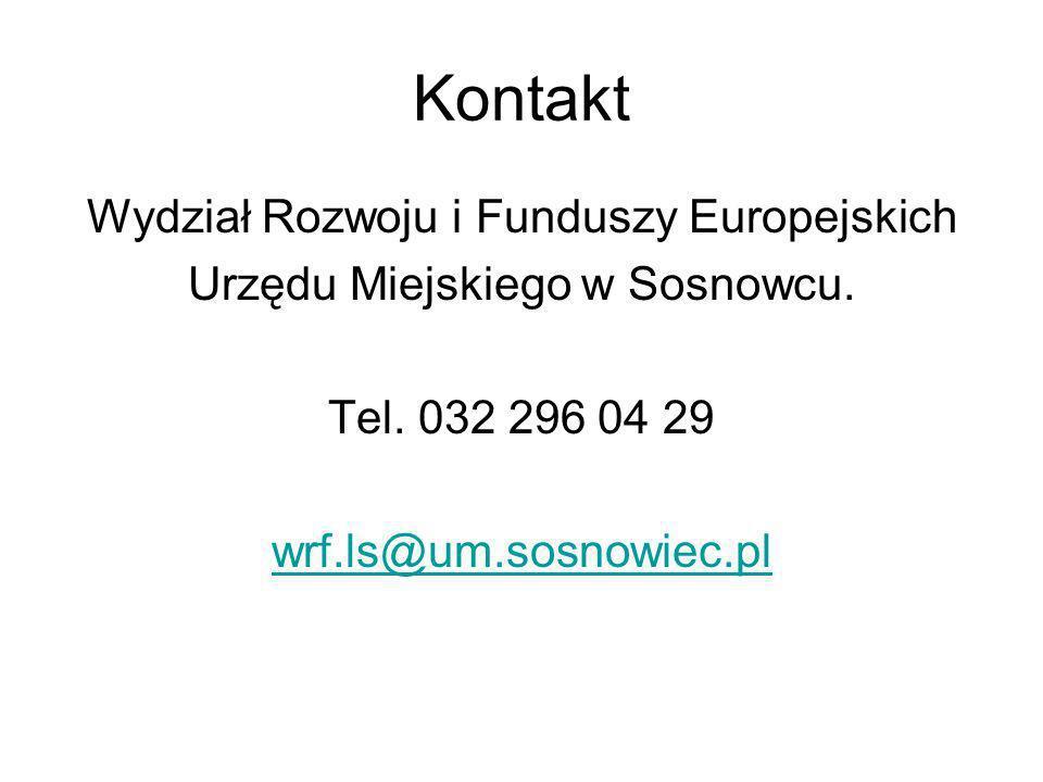 Kontakt Wydział Rozwoju i Funduszy Europejskich Urzędu Miejskiego w Sosnowcu. Tel. 032 296 04 29 wrf.ls@um.sosnowiec.pl