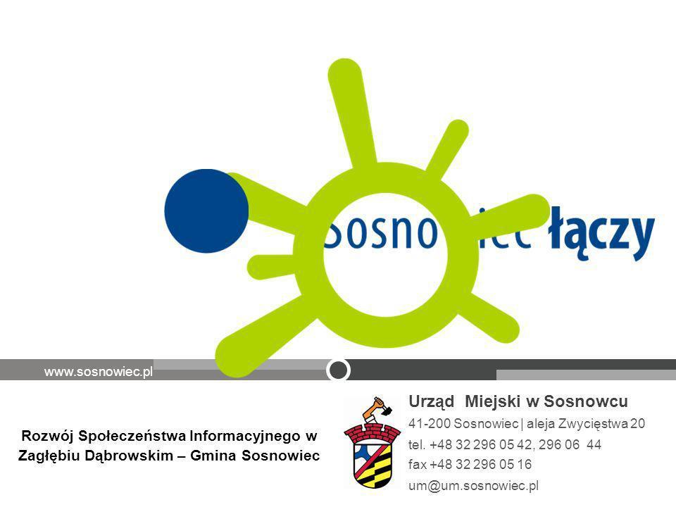 www.sosnowiec.pl Urząd Miejski w Sosnowcu 41-200 Sosnowiec | aleja Zwycięstwa 20 tel. +48 32 296 05 42, 296 06 44 fax +48 32 296 05 16 um@um.sosnowiec