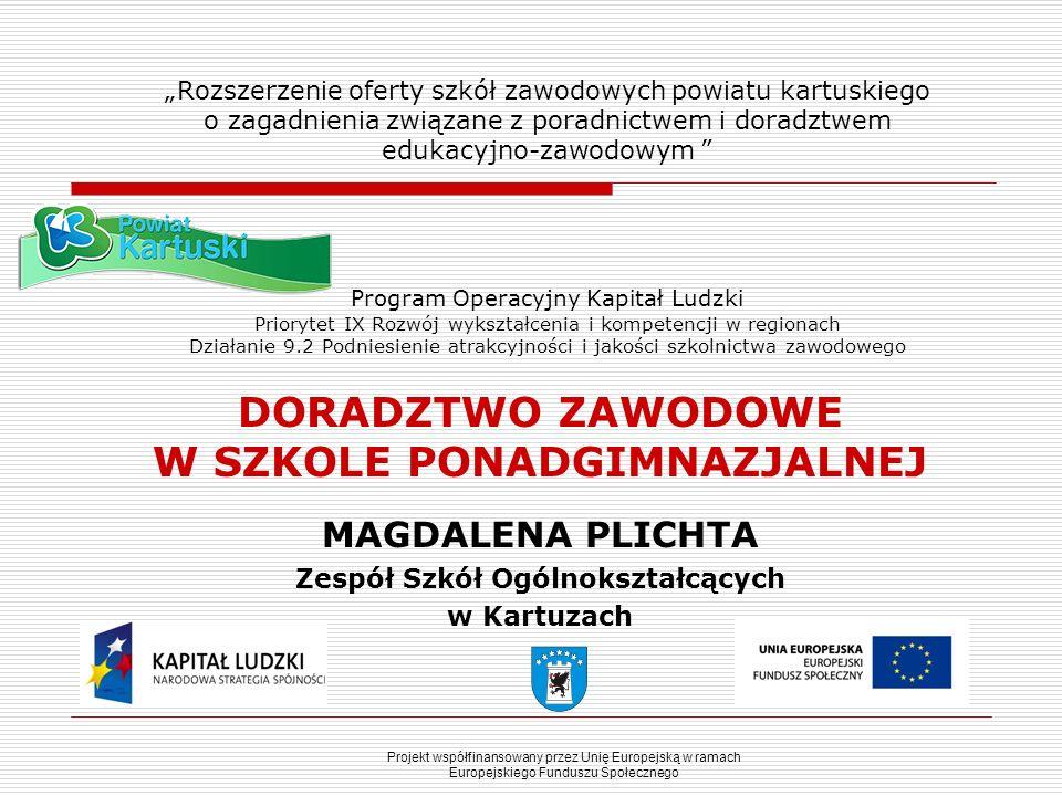 Rozszerzenie oferty szkół zawodowych powiatu kartuskiego o zagadnienia związane z poradnictwem i doradztwem edukacyjno-zawodowym Program Operacyjny Ka
