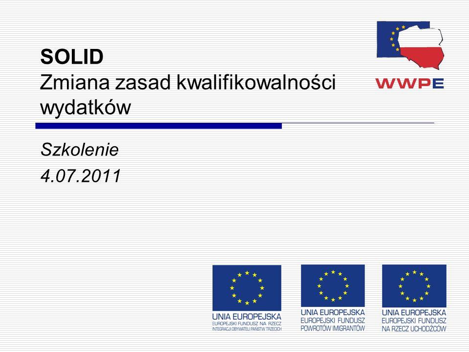 1 SOLID Zmiana zasad kwalifikowalności wydatków Szkolenie 4.07.2011