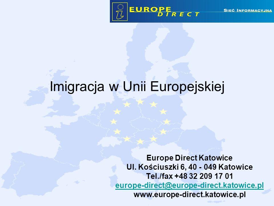 Imigracja w Unii Europejskiej Europe Direct Katowice Ul. Kościuszki 6, 40 - 049 Katowice Tel./fax +48 32 209 17 01 europe-direct@europe-direct.katowic