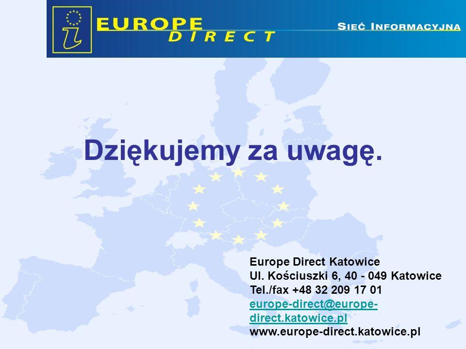 Dziękujemy za uwagę. Europe Direct Katowice Ul. Kościuszki 6, 40 - 049 Katowice Tel./fax +48 32 209 17 01 europe-direct@europe- direct.katowice.pl www