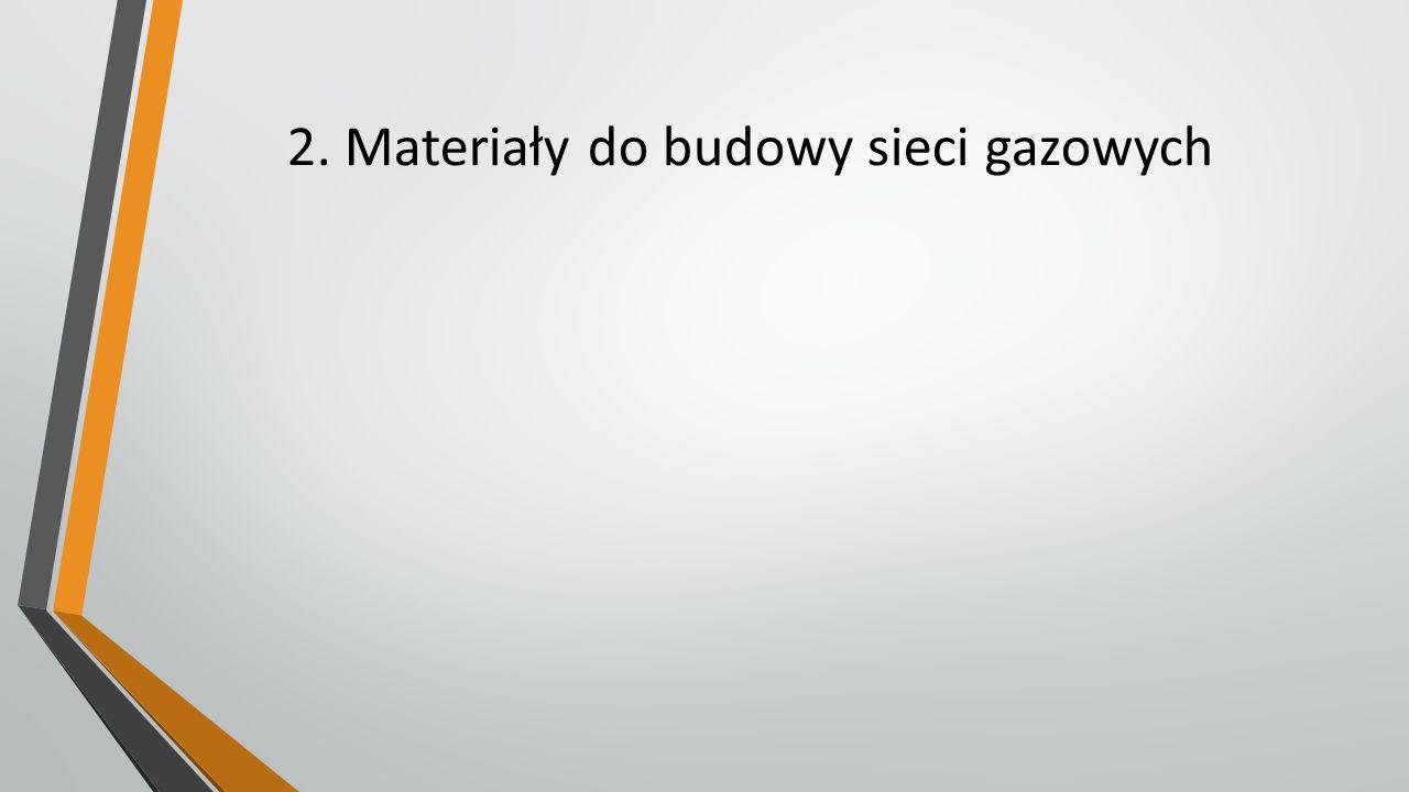2. Materiały do budowy sieci gazowych