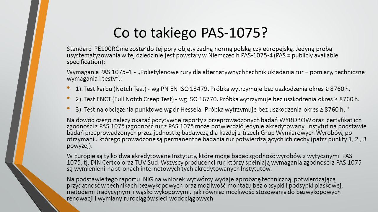 Co to takiego PAS-1075? Standard PE100RC nie został do tej pory objęty żadną normą polską czy europejską. Jedyną próbą usystematyzowania w tej dziedzi