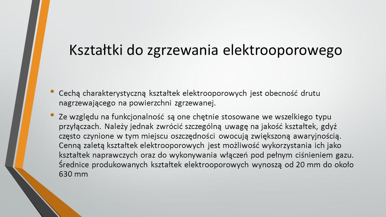 Kształtki do zgrzewania elektrooporowego Cechą charakterystyczną kształtek elektrooporowych jest obecność drutu nagrzewającego na powierzchni zgrzewan
