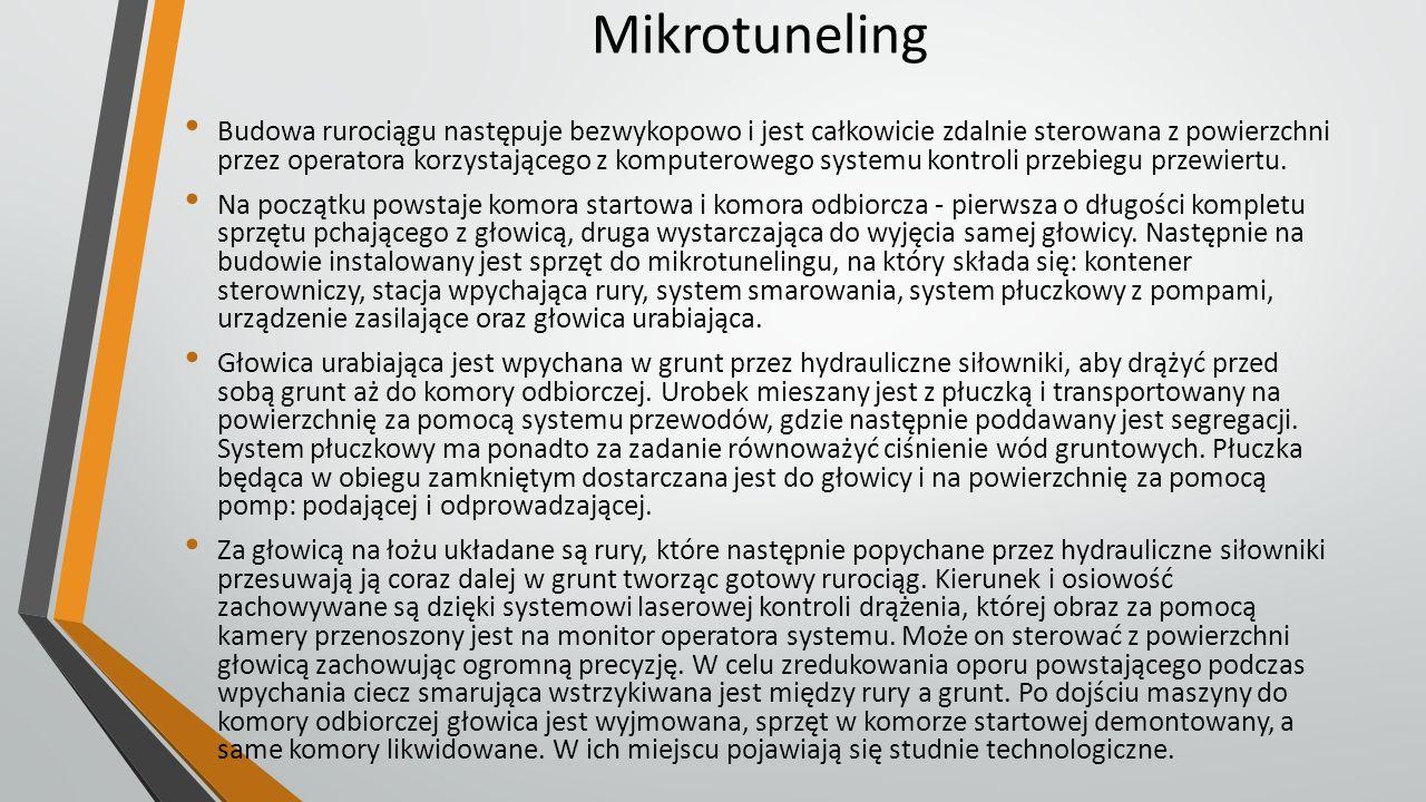 Mikrotuneling Budowa rurociągu następuje bezwykopowo i jest całkowicie zdalnie sterowana z powierzchni przez operatora korzystającego z komputerowego