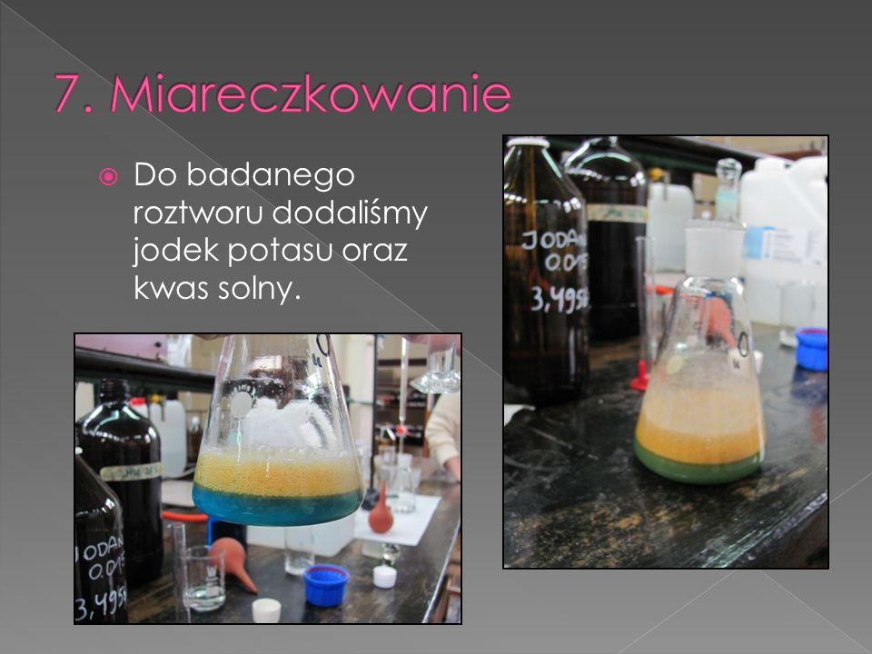 Do badanego roztworu dodaliśmy jodek potasu oraz kwas solny.