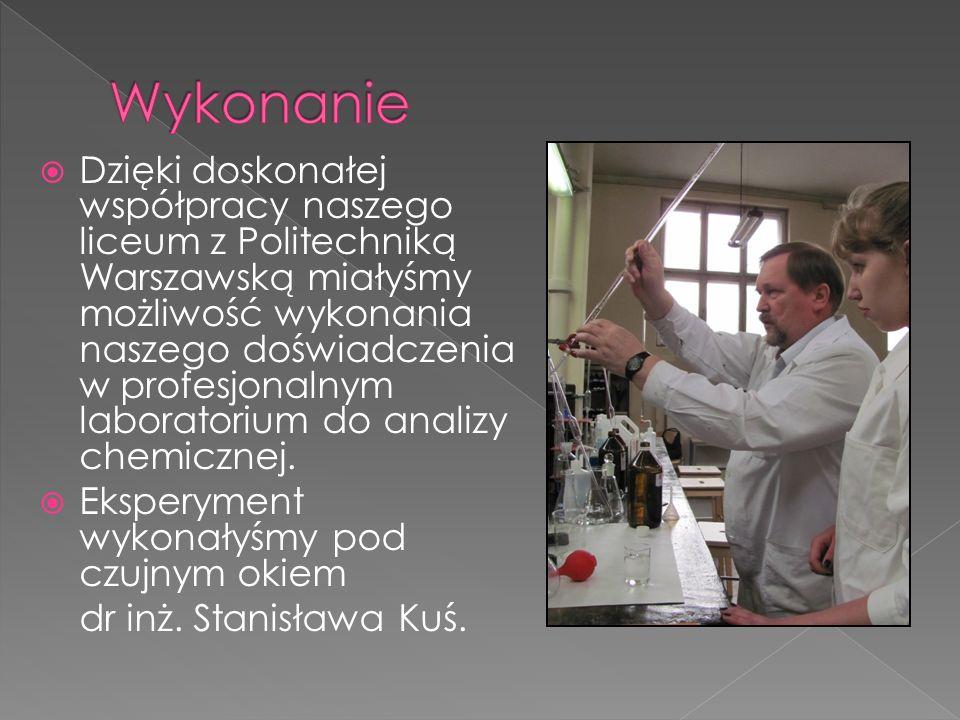 Dzięki doskonałej współpracy naszego liceum z Politechniką Warszawską miałyśmy możliwość wykonania naszego doświadczenia w profesjonalnym laboratorium