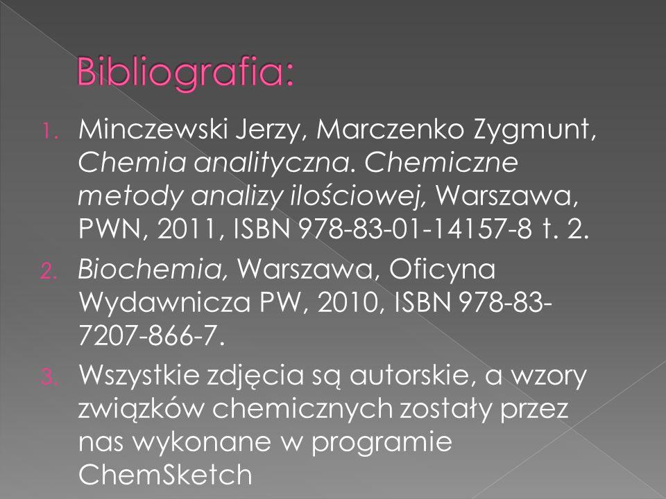 1. Minczewski Jerzy, Marczenko Zygmunt, Chemia analityczna. Chemiczne metody analizy ilościowej, Warszawa, PWN, 2011, ISBN 978-83-01-14157-8 t. 2. 2.