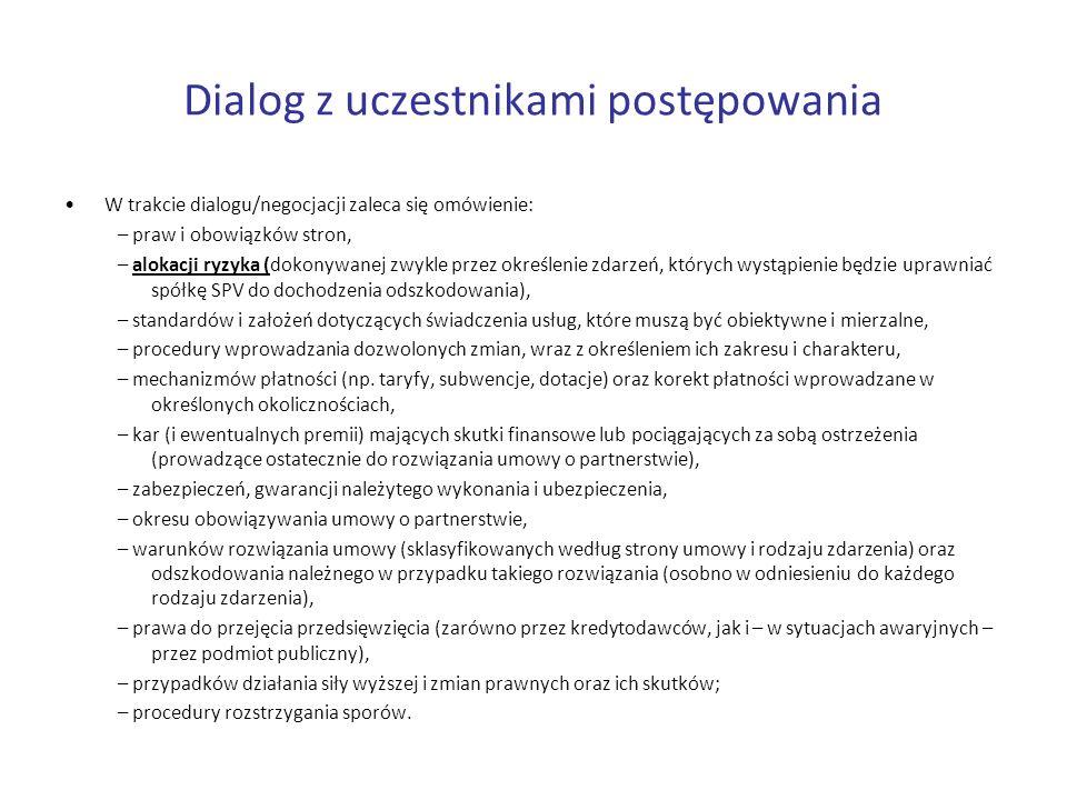 Dialog z uczestnikami postępowania W trakcie dialogu/negocjacji zaleca się omówienie: – praw i obowiązków stron, – alokacji ryzyka (dokonywanej zwykle