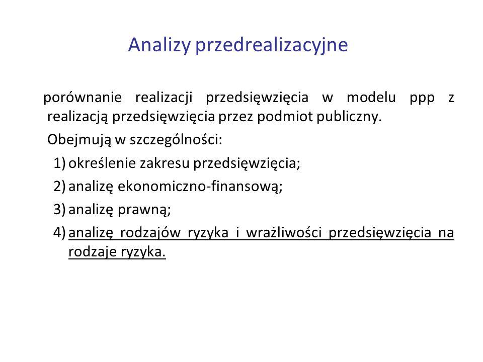 Analizy przedrealizacyjne porównanie realizacji przedsięwzięcia w modelu ppp z realizacją przedsięwzięcia przez podmiot publiczny. Obejmują w szczegól