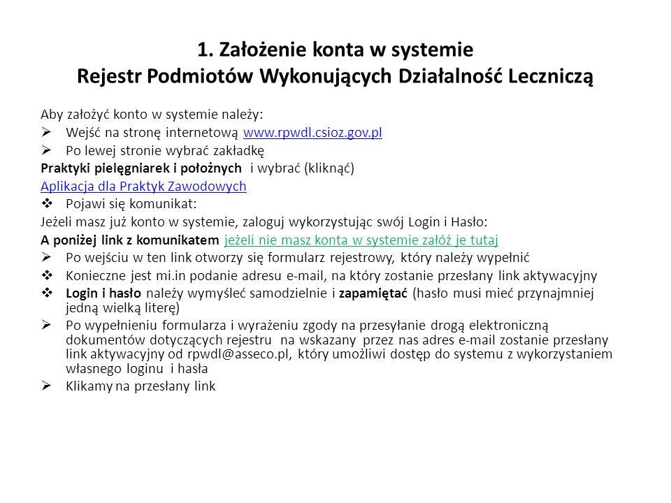 1. Założenie konta w systemie Rejestr Podmiotów Wykonujących Działalność Leczniczą Aby założyć konto w systemie należy: Wejść na stronę internetową ww