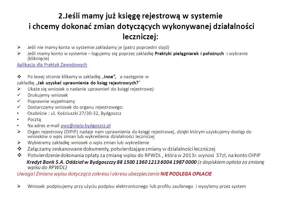 2.Jeśli mamy już księgę rejestrową w systemie i chcemy dokonać zmian dotyczących wykonywanej działalności leczniczej: Jeśli nie mamy konta w systemie