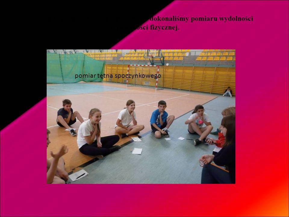 Na lekcjach wychowania fizycznego dokonaliśmy pomiaru wydolności i sprawności fizycznej.