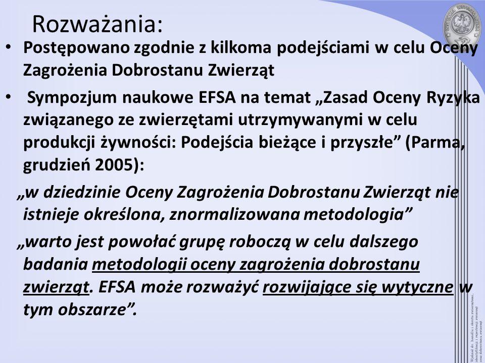 Rozważania: Postępowano zgodnie z kilkoma podejściami w celu Oceny Zagrożenia Dobrostanu Zwierząt Sympozjum naukowe EFSA na temat Zasad Oceny Ryzyka z