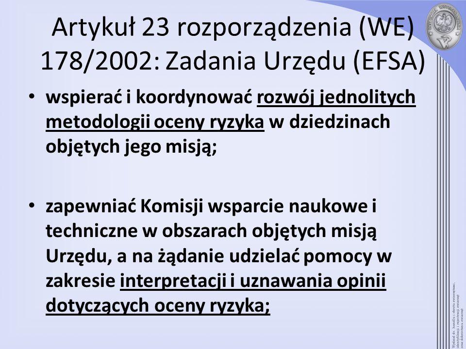 Artykuł 23 rozporządzenia (WE) 178/2002: Zadania Urzędu (EFSA) wspierać i koordynować rozwój jednolitych metodologii oceny ryzyka w dziedzinach objęty