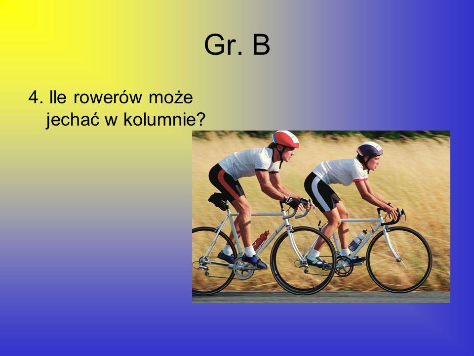 Gr. B 4. Ile rowerów może jechać w kolumnie?