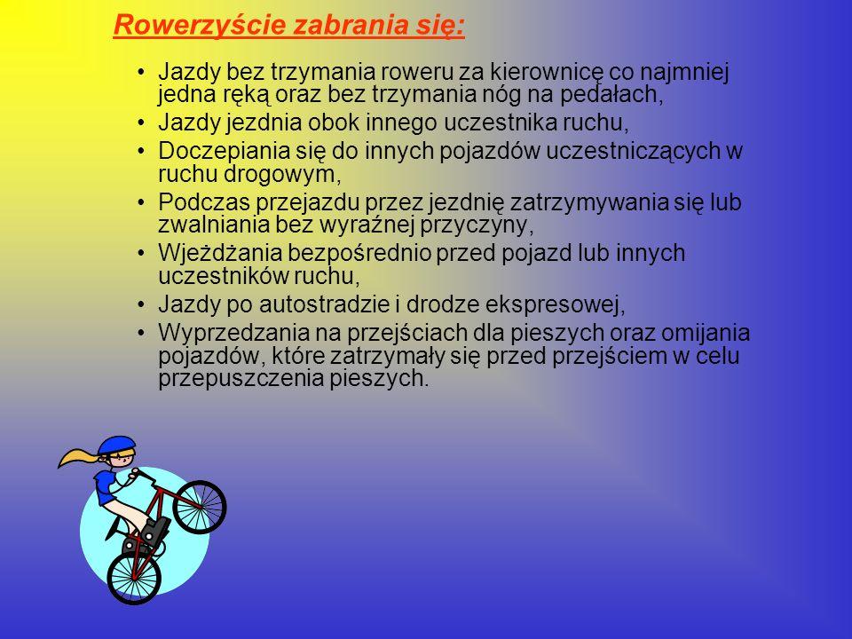 Rowerzyście zabrania się: Jazdy bez trzymania roweru za kierownicę co najmniej jedna ręką oraz bez trzymania nóg na pedałach, Jazdy jezdnia obok inneg