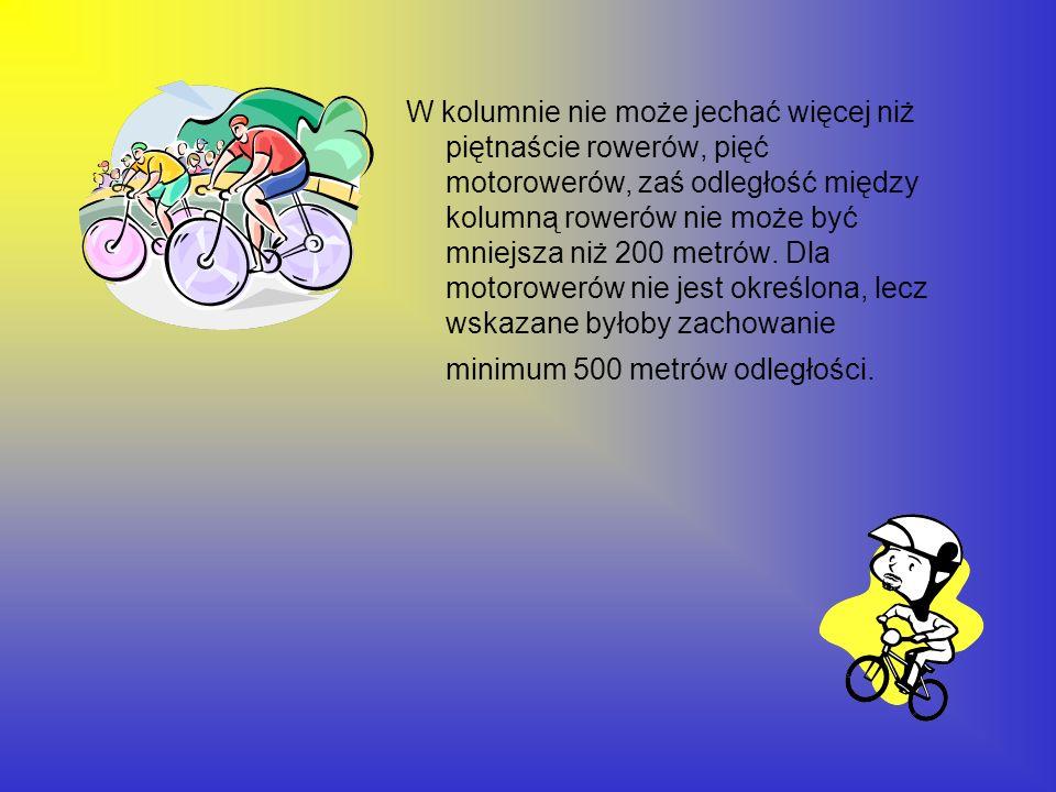 W kolumnie nie może jechać więcej niż piętnaście rowerów, pięć motorowerów, zaś odległość między kolumną rowerów nie może być mniejsza niż 200 metrów.