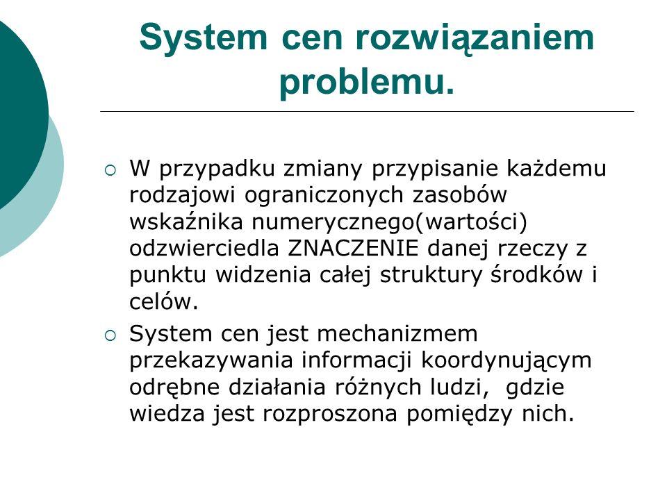 Cechy systemu cen: oszczędny w wykorzystaniu wiedzy; urządzenie do rejestracji zmian; system telekomunikacji;