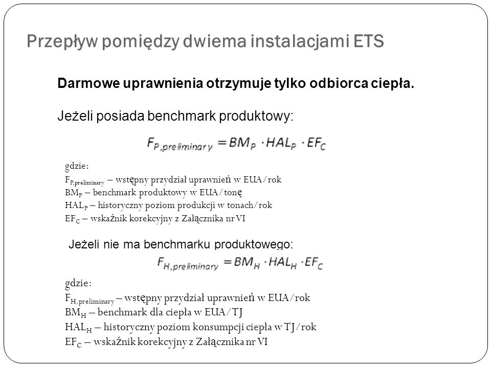Darmowe uprawnienia otrzymuje tylko odbiorca ciepła. Jeżeli posiada benchmark produktowy: gdzie: F P,preliminary – wst ę pny przydział uprawnie ń w EU