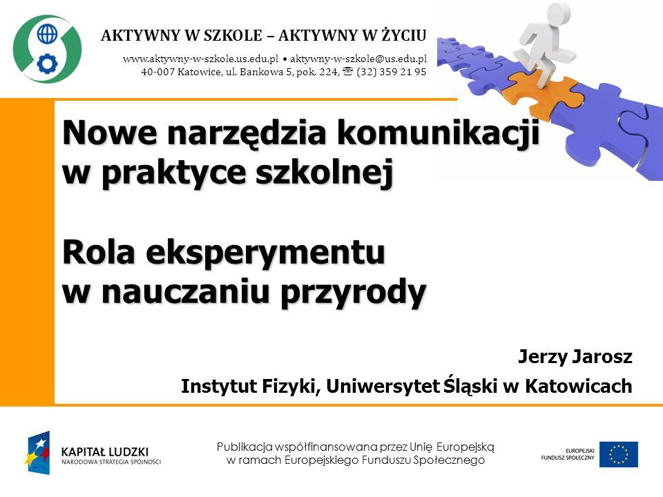 www.aktywny-w-szkole.us.edu.pl aktywny-w-szkole@us.edu.pl 40-007 Katowice, ul. Bankowa 5, pok. 224, (32) 359 21 95 AKTYWNY W SZKOLE – AKTYWNY W ŻYCIU