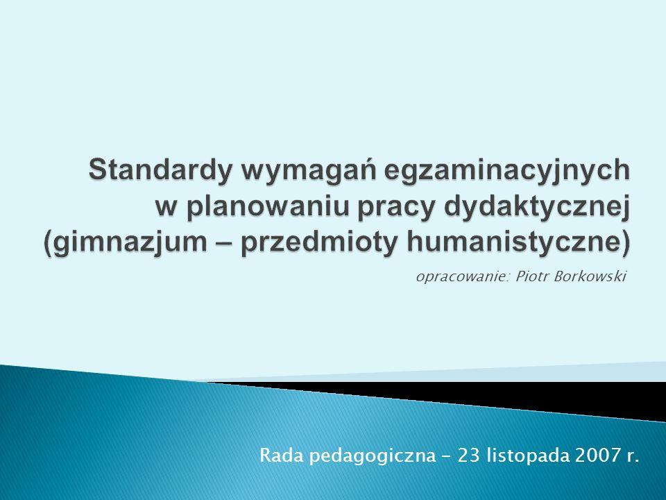 Rada pedagogiczna - 23 listopada 2007 r. opracowanie: Piotr Borkowski