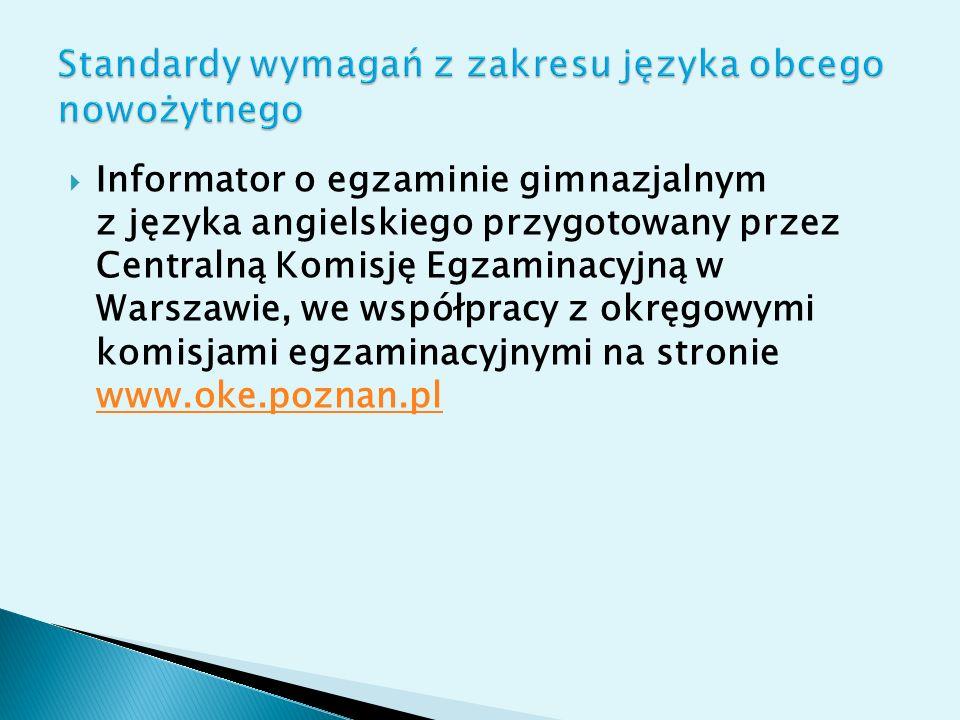 Informator o egzaminie gimnazjalnym z języka angielskiego przygotowany przez Centralną Komisję Egzaminacyjną w Warszawie, we współpracy z okręgowymi k