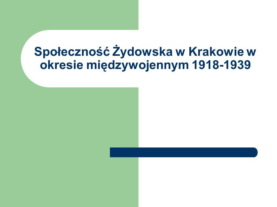 Społeczność Żydowska w Krakowie w okresie międzywojennym 1918-1939
