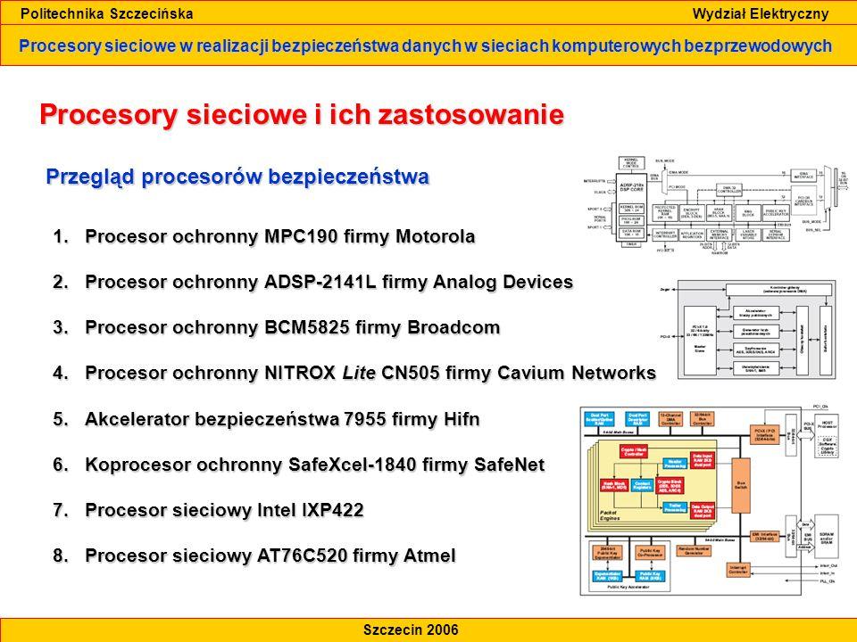 Procesory sieciowe w realizacji bezpieczeństwa danych w sieciach komputerowych bezprzewodowych Politechnika Szczecińska Wydział Elektryczny Szczecin 2