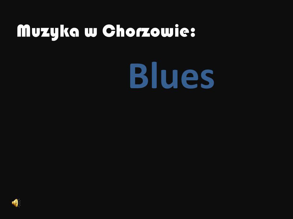 Muzyka w Chorzowie: Blues
