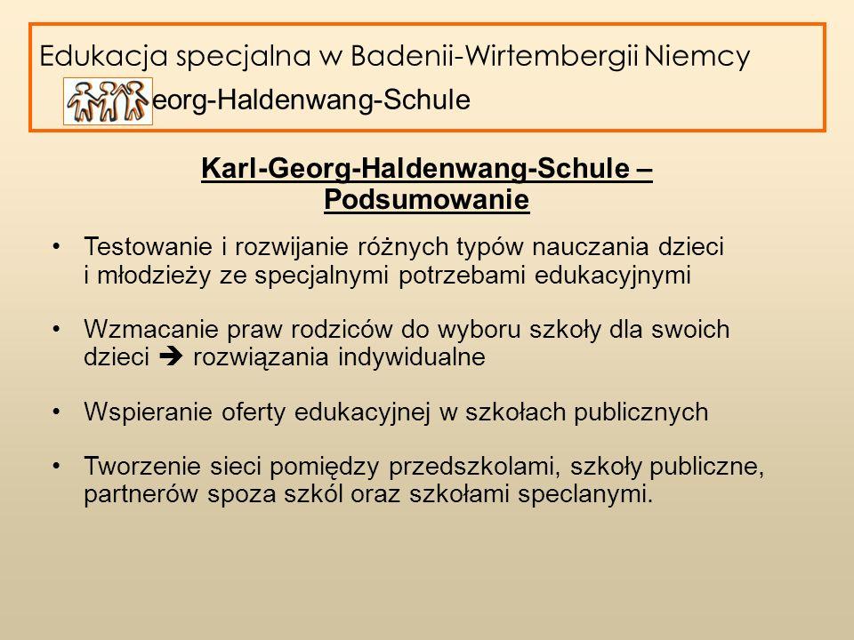 Edukacja specjalna w Badenii-Wirtembergii Niemcy Karl-Georg-Haldenwang-Schule Karl-Georg-Haldenwang-Schule – Podsumowanie Testowanie i rozwijanie różn