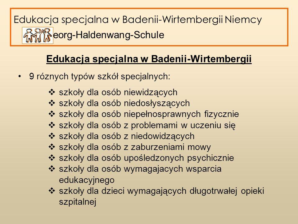Edukacja specjalna w Badenii-Wirtembergii 9 róznych typów szkół specjalnych: szkoły dla osób niewidzących szkoły dla osób niedosłyszących szkoły dla o