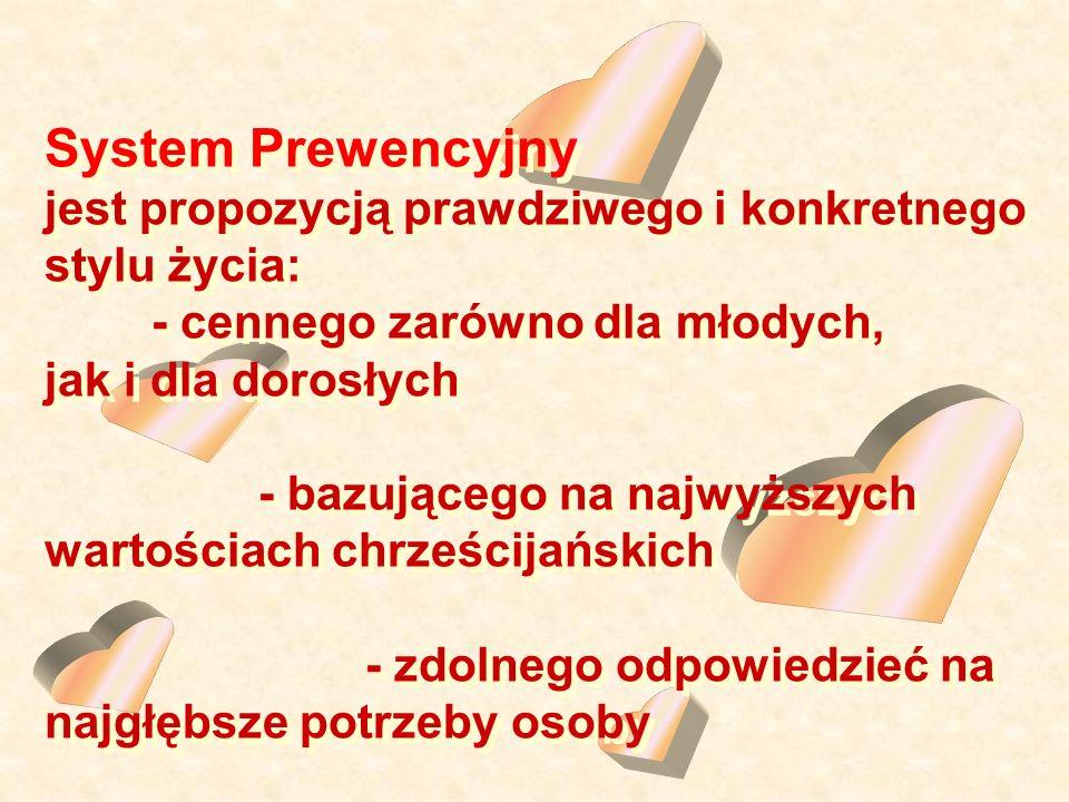 System Prewencyjny jest propozycją prawdziwego i konkretnego stylu życia: - cennego zarówno dla młodych, jak i dla dorosłych - bazującego na najwyższy