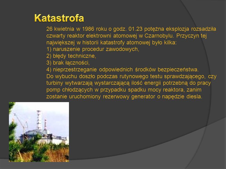 26 kwietnia w 1986 roku o godz. 01.23 potężna eksplozja rozsadziła czwarty reaktor elektrowni atomowej w Czarnobylu. Przyczyn tej największej w histor