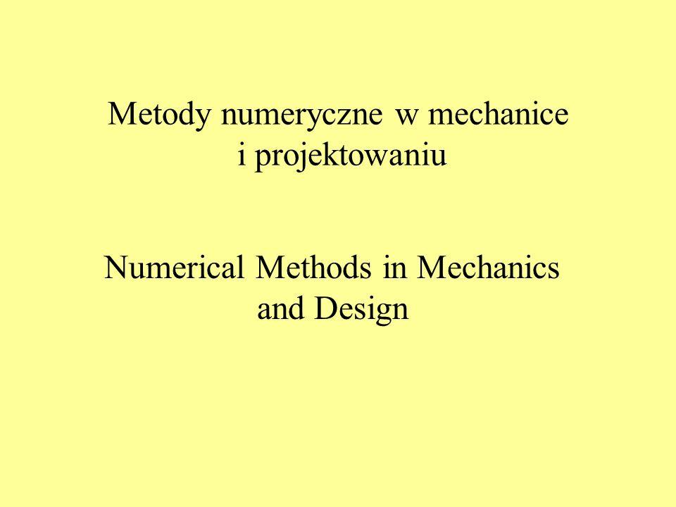 Metody numeryczne w mechanice i projektowaniu.