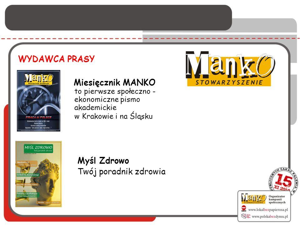 WYDAWCA PRASY Miesięcznik MANKO to pierwsze społeczno - ekonomiczne pismo akademickie w Krakowie i na Śląsku Myśl Zdrowo Twój poradnik zdrowia