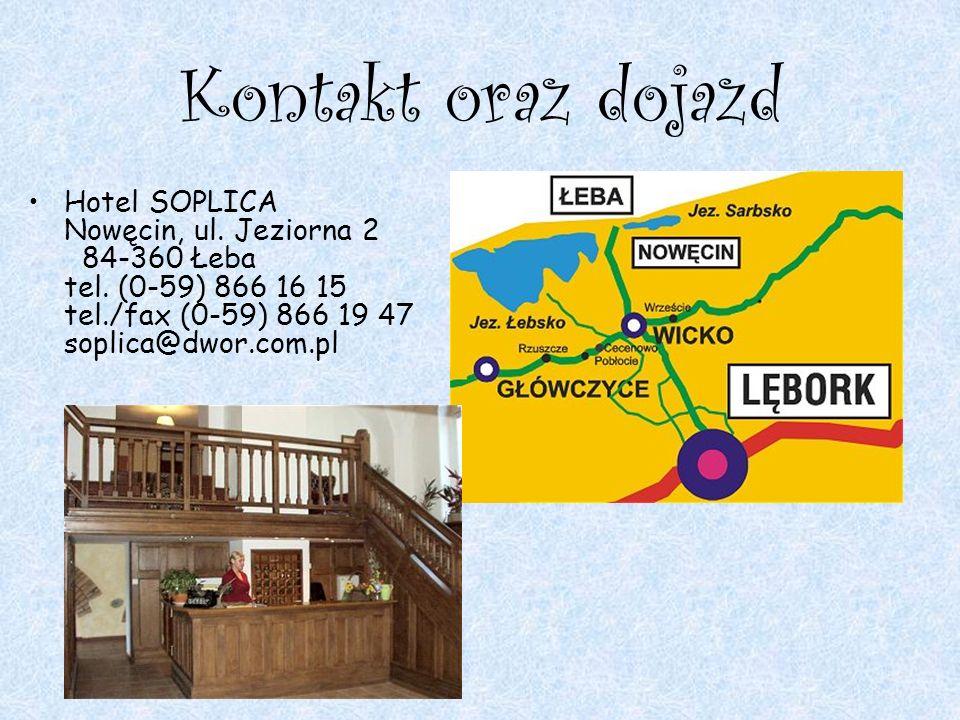 Kontakt oraz dojazd Hotel SOPLICA Nowęcin, ul. Jeziorna 2 84-360 Łeba tel. (0-59) 866 16 15 tel./fax (0-59) 866 19 47 soplica@dwor.com.pl