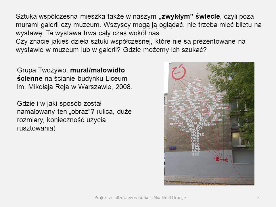 Projekt zrealizowany w ramach Akademii Orange5 Grupa Twożywo, mural/malowidło ścienne na ścianie budynku Liceum im. Mikołaja Reja w Warszawie, 2008. G