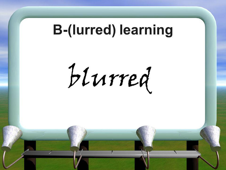 B-(lurred) learning blurred